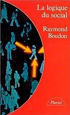 La logique du social by Raymond Boudon