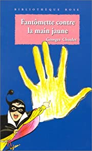 Fantômette contre la main jaune –…