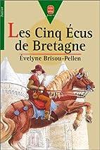 Les cinq ecus de Bretagne by Évelyne…