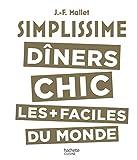 """Afficher """"Dîners chic les + faciles du monde"""""""