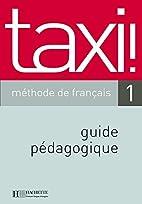 Taxi! 1. Méthode de français,…