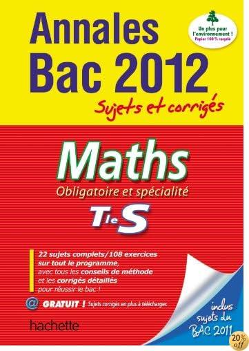 By Collectif Objectif Bac 2012 Annales Sujets Et Corriges Maths Terminale S Pdf Epub Telecharger