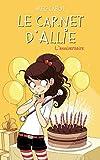 Le carnet d'Allie T.5 : L'anniversaire