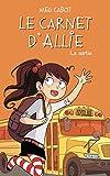 Le carnet d'Allie T.6 : La sortie