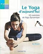 Le yoga d'aujourd'hui by Kia Meaux