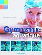Gymnastique aquatique by Mimi Rodriguez…