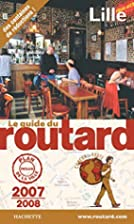 Le guide du routard Lille by Philippe…