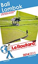 Guide du Routard Bali, Lombok 2014/2015 by…