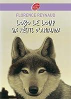 Lobo le loup et autres récits d'animaux by…