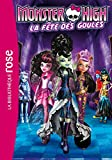 Monster High. 01, La fête des goules.