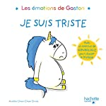Les émotions de Gaston - Je suis triste - Aurélie Chien Chow Chine