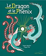 Le dragon et le phénix - Peggy Nille