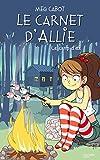 Le carnet d'Allie T.8 : Le camp d'été