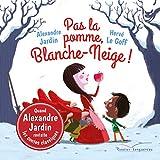 Pas la pomme, Blanche-Neige!