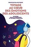 Voyage au coeur des émotions des adolescents