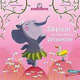 L'éléphant qui voulait être une princesse