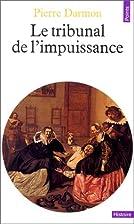 LE TRIBUNAL DE L'IMPUISSANCE.…