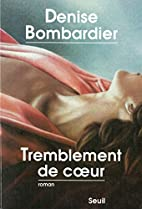 Tremblement de coeur by Denise Bombardier