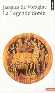 La légende dorée – tekijä: de Voragine…