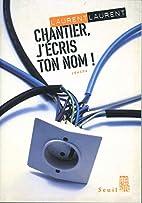 Chantier, j'écris ton nom ! suivi de Pour…