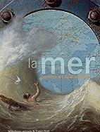 La mer : Terreur et fascination by Alain…