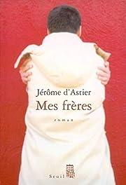 Mes frères : roman by Jérôme d' Astier