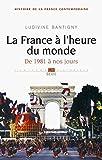 La France à l'heure du monde de 1981 à nos jours
