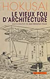 Hokusai, le vieux fou d'architecture