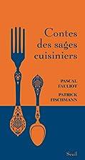 Contes des sages cuisiniers by Pascal…