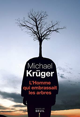 L'homme qui embrassait les arbres