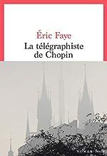 La télégraphiste de Chopin - Eric Faye