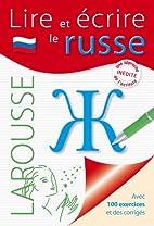Lire et écrire le russe by Collectif