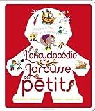 """Afficher """"L'encyclopedie Larousse des petits"""""""