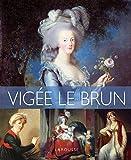 Les plus belles œuvres de Vigée Le Brun / Johann Protais