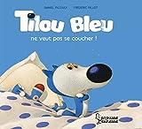 Tilou bleu ne veut pas se coucher !
