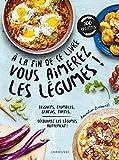 À la fin de ce livre vous aimerez les légumes !