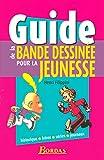 Guide de la bande dessinée pour la jeunesse : historique, héros, séries, journaux / Henri Filippini