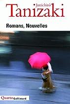 Romans, nouvelles by Jun'ichirō Tanizaki