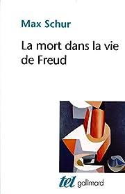 La Mort dans la vie de Freud de Max Schur