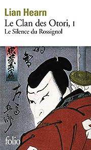 Le Clan des Otori, tome 1 : Le Silence du…