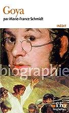Goya by Marie-France Schmidt