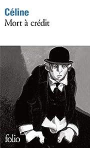 Mort à crédit por Louis-Ferdinand Céline