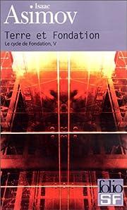 Le cycle de Fondation. 5, Terre et fondation…