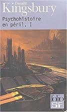 Psychohistoire en péril, tome 1 by Donald…