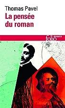 La pensée du roman by Thomas Pavel