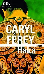 Haka – tekijä: Caryl Férey