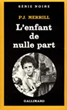 L'Enfant de nulle part by P. J. Merrill