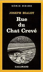 Rue du Chat Crevé de Joseph Bialot