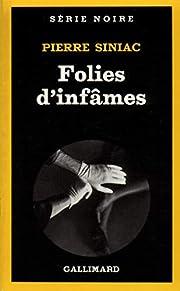 Folies d'infâmes af Pierre Siniac