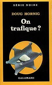 On trafique? af Doug Hornig